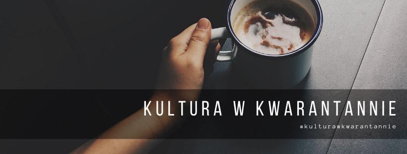 zdjęcie z grupy Kultura w kwarantannie